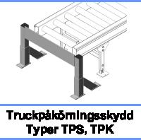 Truckpåkörningsskydd Typer TPS, TPK