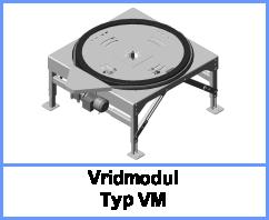 Vridmodul Typ VM
